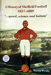 A History of Sheffield Football 1857-1889… Speed, Science and Bottom